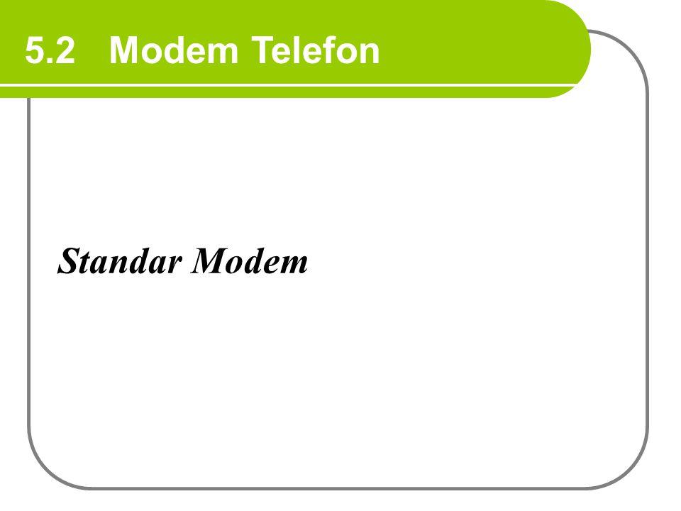 Saluran telefon memiliki tanggapan bandwidth mendekati 2400 Hz untuk transmisi data. Catatan: