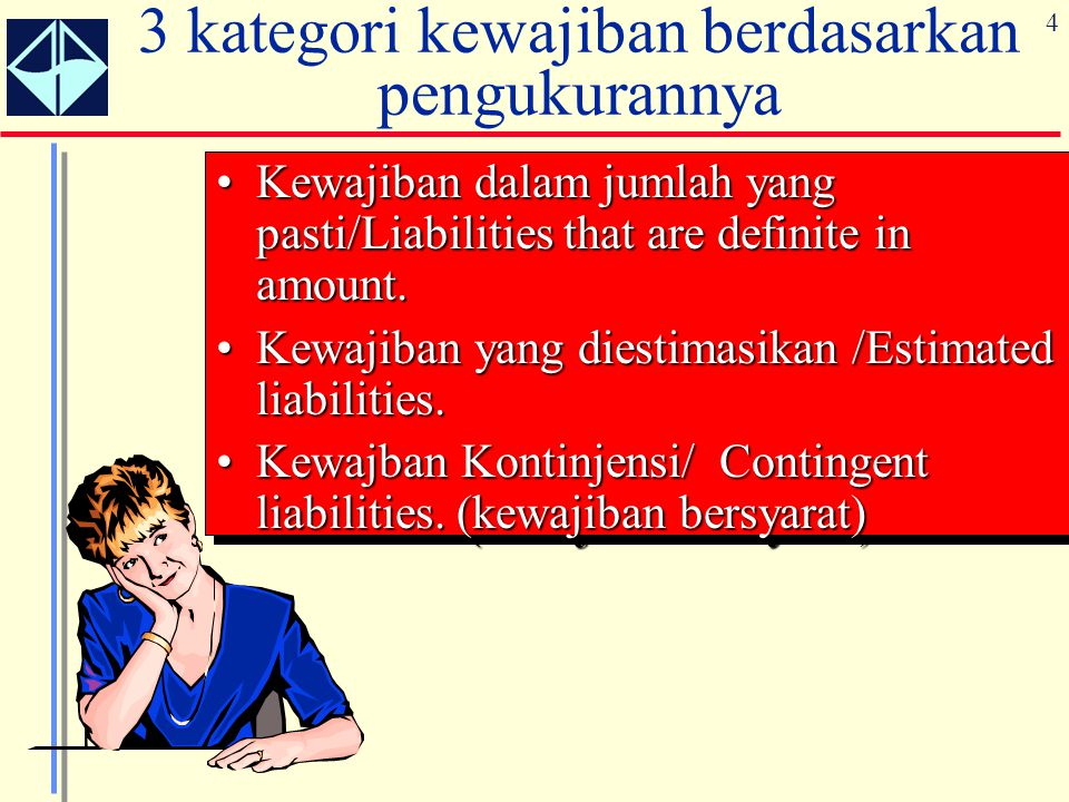 4 3 kategori kewajiban berdasarkan pengukurannya Kewajiban dalam jumlah yang pasti/Liabilities that are definite in amount.Kewajiban dalam jumlah yang pasti/Liabilities that are definite in amount.