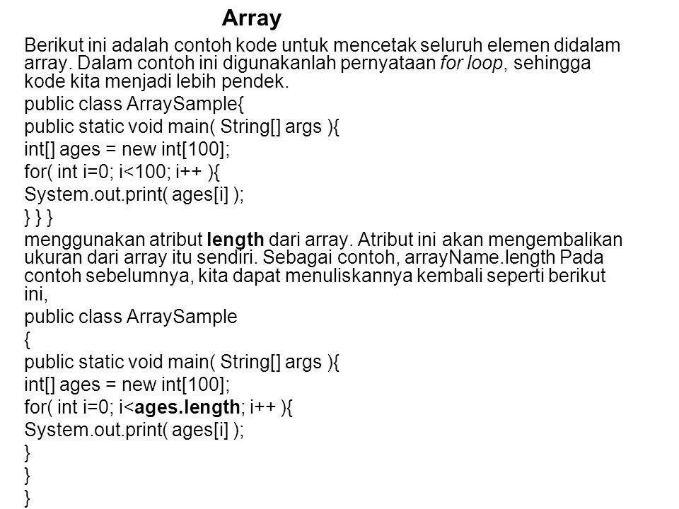 Berikut ini adalah contoh kode untuk mencetak seluruh elemen didalam array.