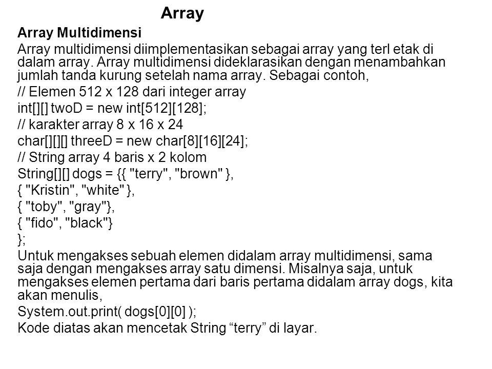 Argumen Command-line Sebuah aplikasi Java dapat menerima sejumlah argumen dari command- line.