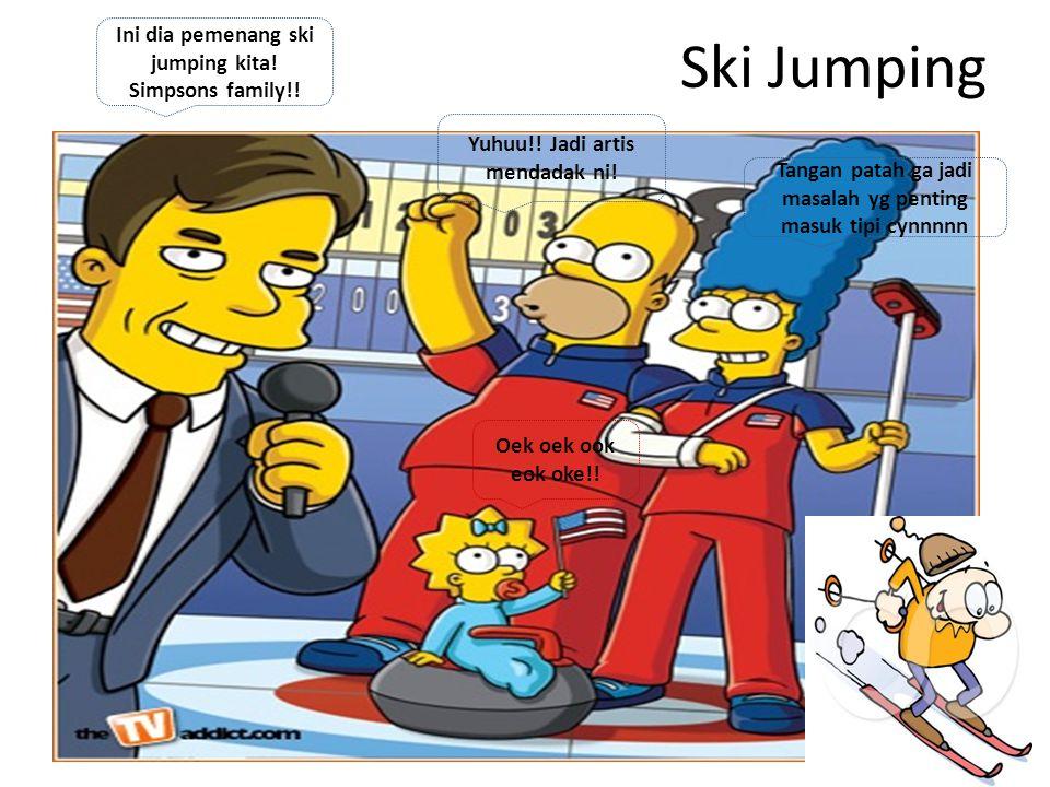 Ski Jumping Ini dia pemenang ski jumping kita. Simpsons family!.