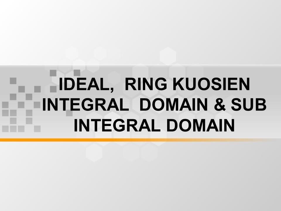 Penutup –Ideal: subgrup dari (R,+) dengan sifat tertentu.