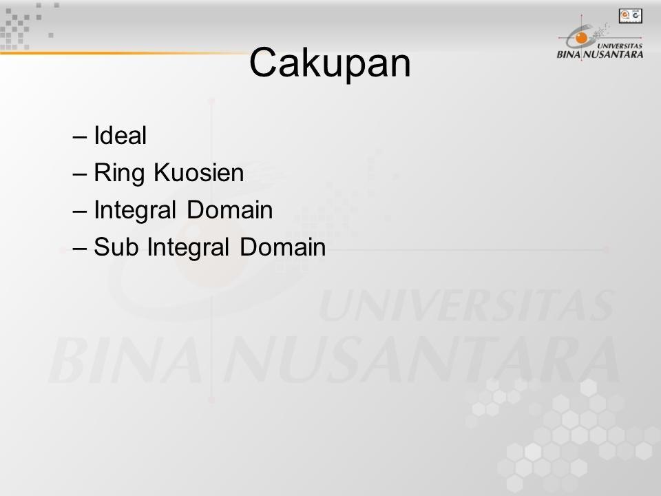 Cakupan –Ideal –Ring Kuosien –Integral Domain –Sub Integral Domain