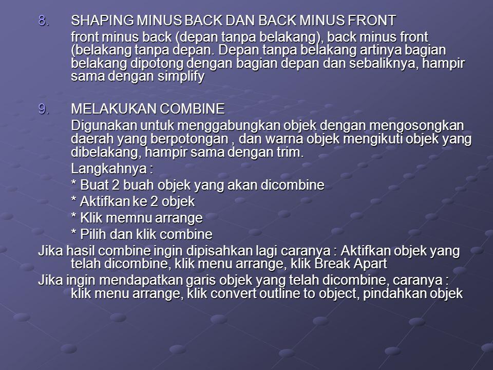 8.SHAPING MINUS BACK DAN BACK MINUS FRONT front minus back (depan tanpa belakang), back minus front (belakang tanpa depan. Depan tanpa belakang artiny