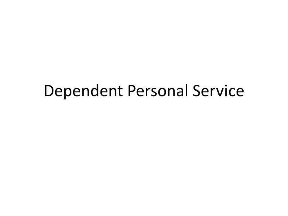 Dependent Personal Service