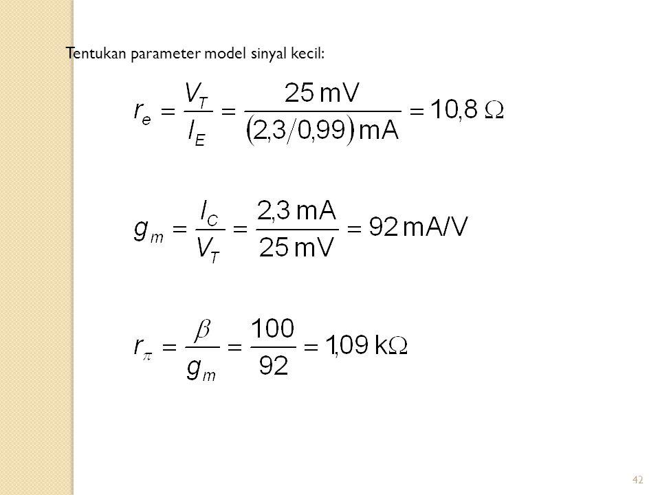 42 Tentukan parameter model sinyal kecil: