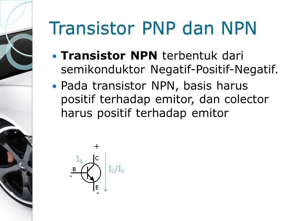 Transistor PNP dan NPN Transistor NPN terbentuk dari semikonduktor Negatif-Positif-Negatif. Pada transistor NPN, basis harus positif terhadap emitor,