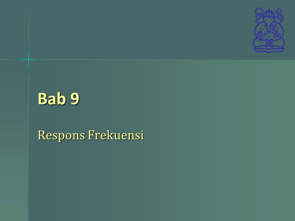 Respons Frekuensi Bab 9