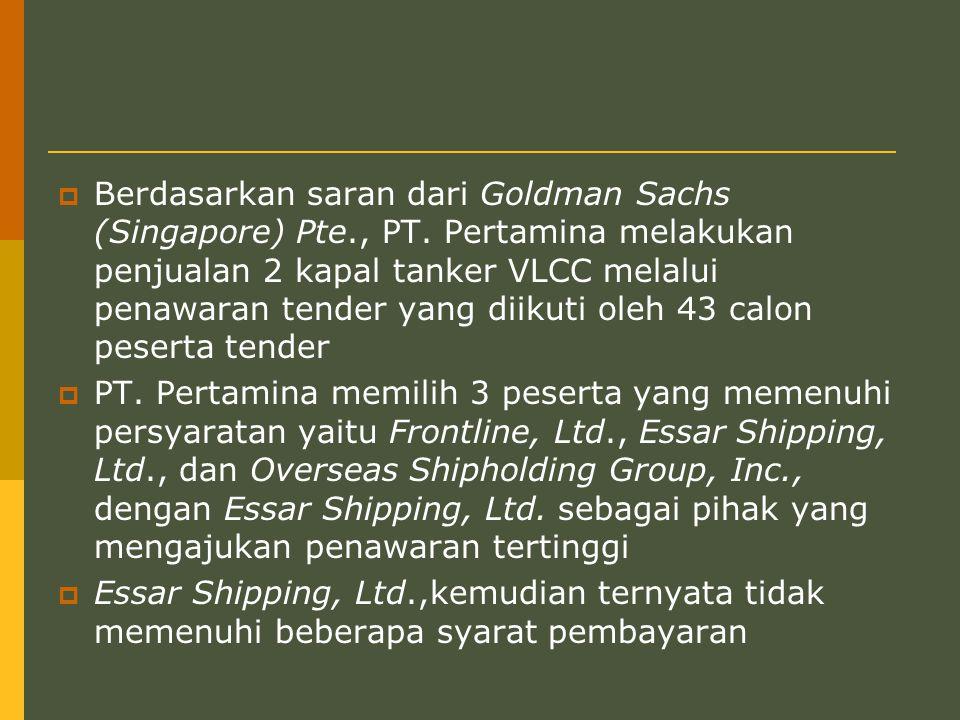  Berdasarkan saran dari Goldman Sachs (Singapore) Pte., PT.