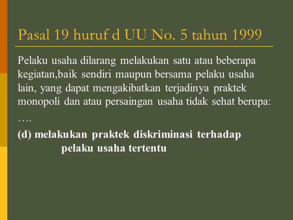 Pasal 19 huruf d UU No.