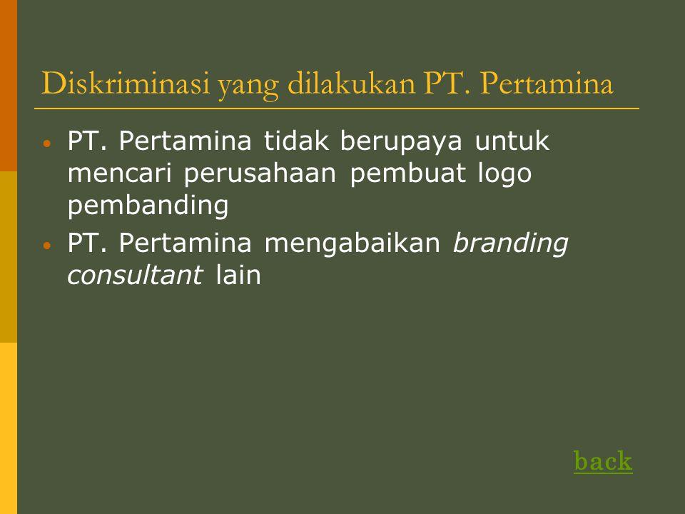 Diskriminasi yang dilakukan PT.Pertamina PT.