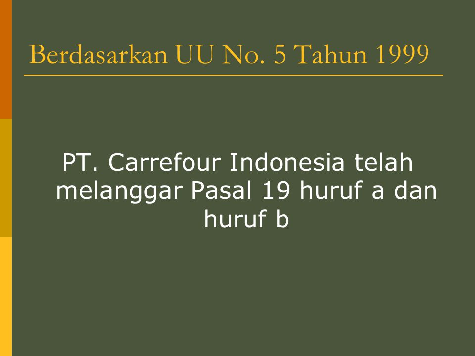 Berdasarkan UU No.5 Tahun 1999 PT.