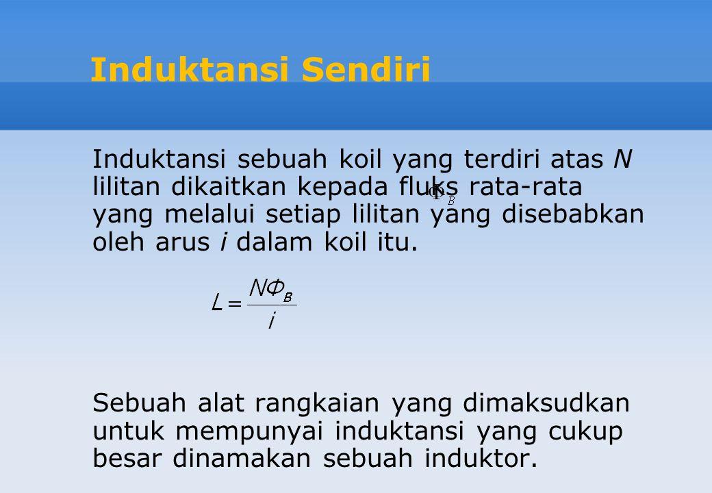 Induktor L Bila sebuah arus i mengalir dari a ke b melalui sebuah induktor, potensial itu turun dari a ke b bila di/dt positif (arus yang semakin bertambah).