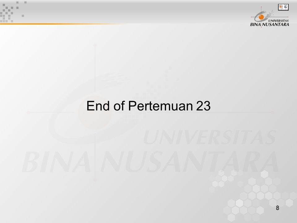 8 End of Pertemuan 23