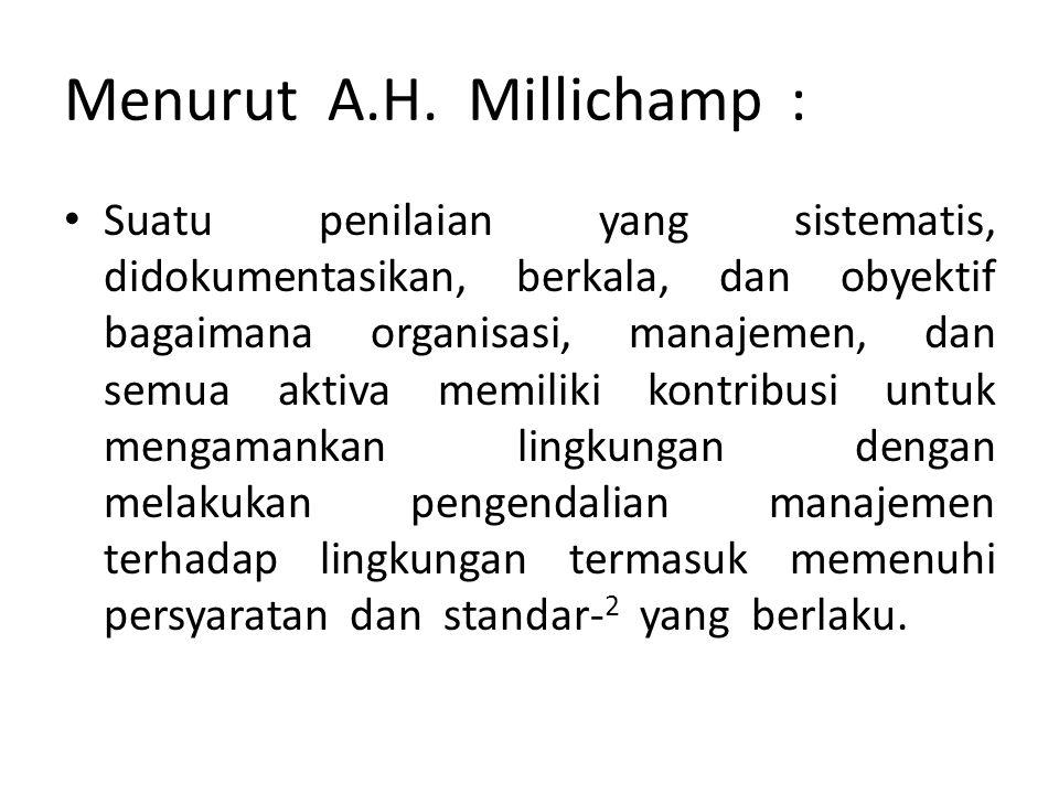 Menurut A.H. Millichamp : Suatu penilaian yang sistematis, didokumentasikan, berkala, dan obyektif bagaimana organisasi, manajemen, dan semua aktiva m