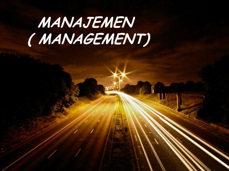 Page 2 REFFERENSI : 1.James A.F Stoner: Management ; Jilid I Dan II 2.Koont'z and O'donnel : Management ; Jilid I dan II 3.Peter Draker : Management ; Jilid I dan II 4.Albert Silalahi : Azas Manajemen 5.Sentanu Kertonegoro : Manajemen 6.George R Terry : Tanya Jawab Manajemen 7.Manulang : Dasar – Dasar Manajemen 8.A.A Rahmat MZ : Manajemen suatu pengantar