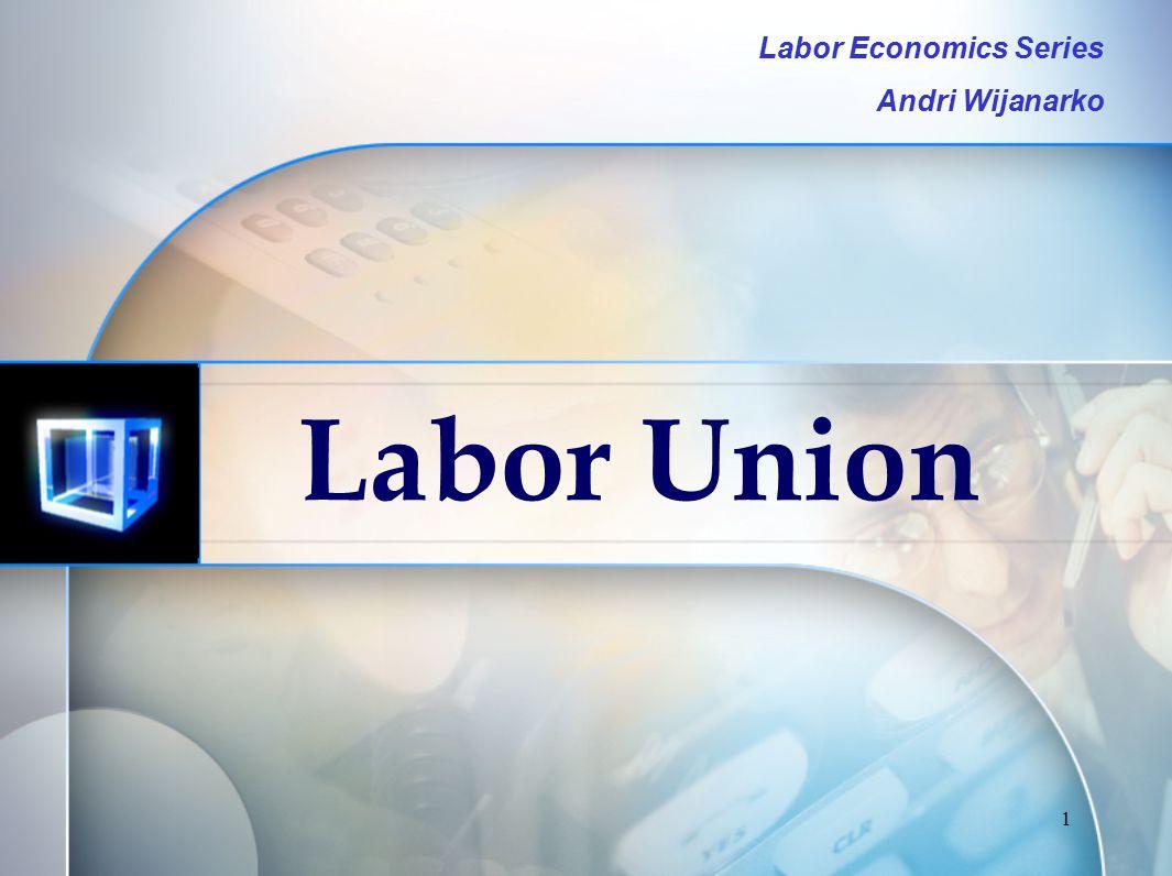 22 Anggota Serikat Pekerja Selandia Baru : Berkurang 20 % dalam waktu 8 tahun Indonesia –Tahun 2002 : 55 ribu –Tahun 2005 : 32 ribu