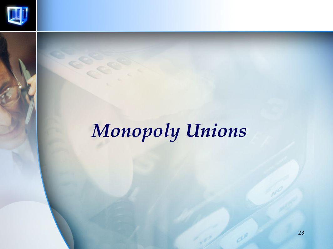 23 Monopoly Unions