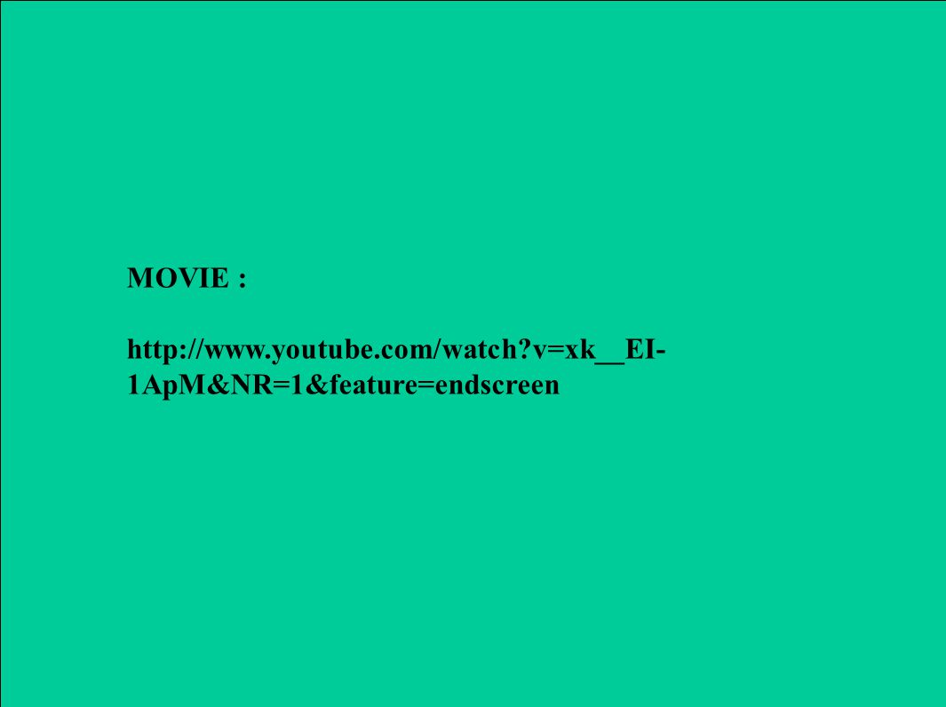 3 MOVIE : http://www.youtube.com/watch?v=xk__EI- 1ApM&NR=1&feature=endscreen