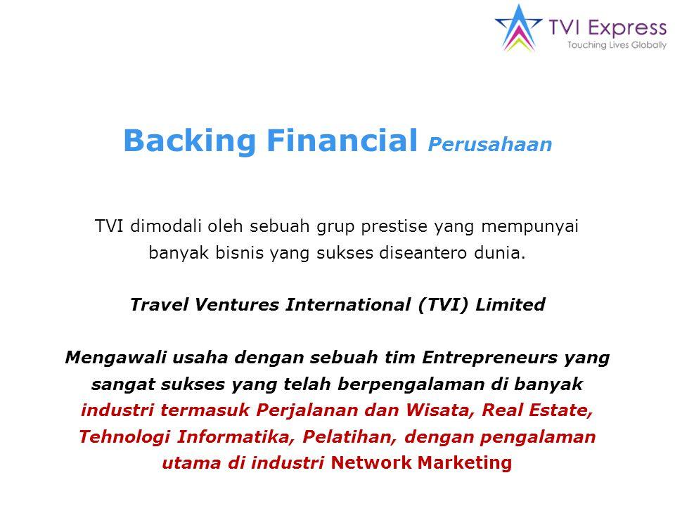 Backing Financial Perusahaan TVI dimodali oleh sebuah grup prestise yang mempunyai banyak bisnis yang sukses diseantero dunia.