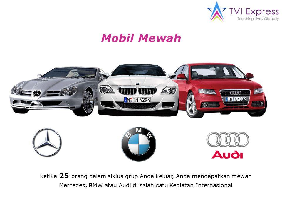 Mobil Mewah Ketika 25 orang dalam siklus grup Anda keluar, Anda mendapatkan mewah Mercedes, BMW atau Audi di salah satu Kegiatan Internasional