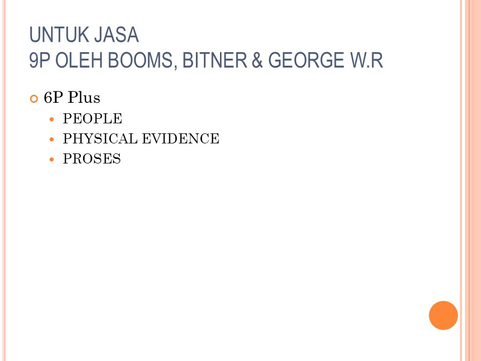 UNTUK JASA 9P OLEH BOOMS, BITNER & GEORGE W.R 6P Plus PEOPLE PHYSICAL EVIDENCE PROSES