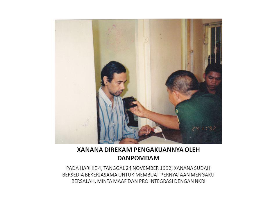 XANANA DIREKAM PENGAKUANNYA OLEH DANPOMDAM PADA HARI KE 4, TANGGAL 24 NOVEMBER 1992, XANANA SUDAH BERSEDIA BEKERJASAMA UNTUK MEMBUAT PERNYATAAN MENGAK