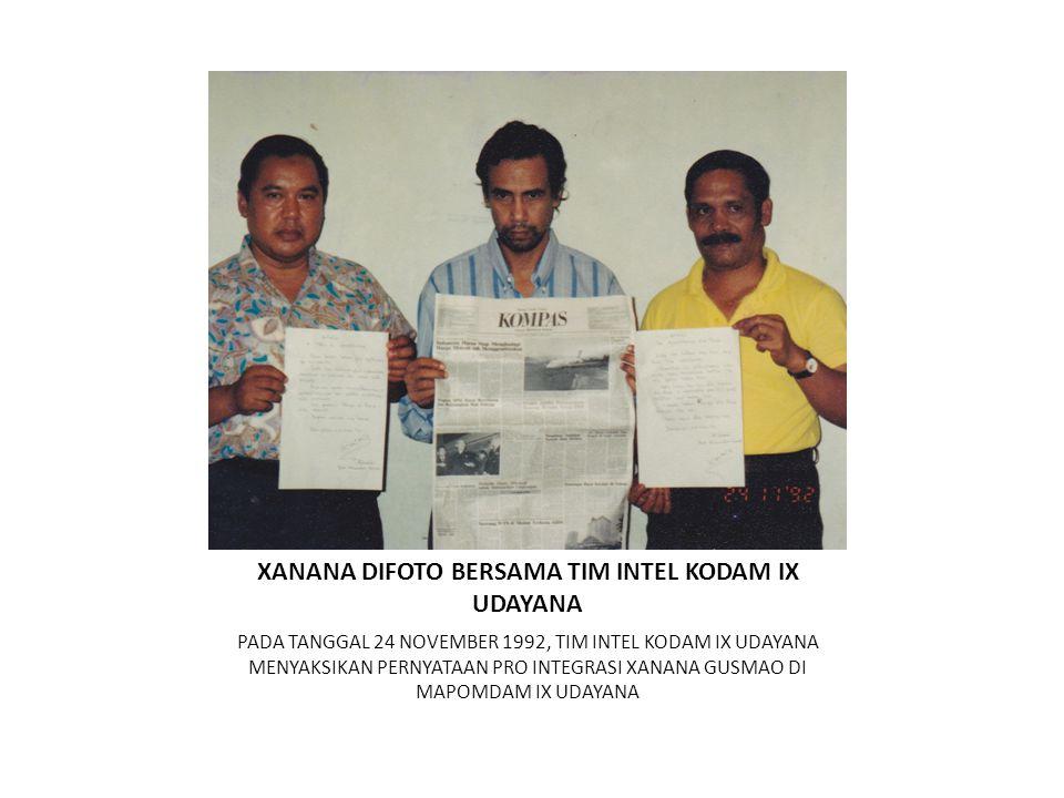 XANANA DIFOTO BERSAMA TIM INTEL KODAM IX UDAYANA PADA TANGGAL 24 NOVEMBER 1992, TIM INTEL KODAM IX UDAYANA MENYAKSIKAN PERNYATAAN PRO INTEGRASI XANANA