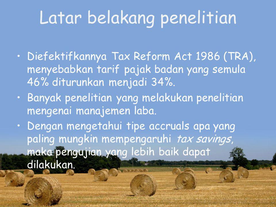 Latar belakang penelitian Diefektifkannya Tax Reform Act 1986 (TRA), menyebabkan tarif pajak badan yang semula 46% diturunkan menjadi 34%.
