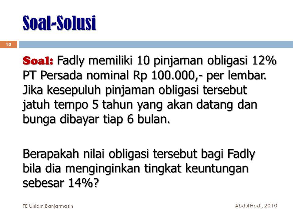Soal-Solusi 10 Soal: Fadly memiliki 10 pinjaman obligasi 12% PT Persada nominal Rp 100.000,- per lembar.