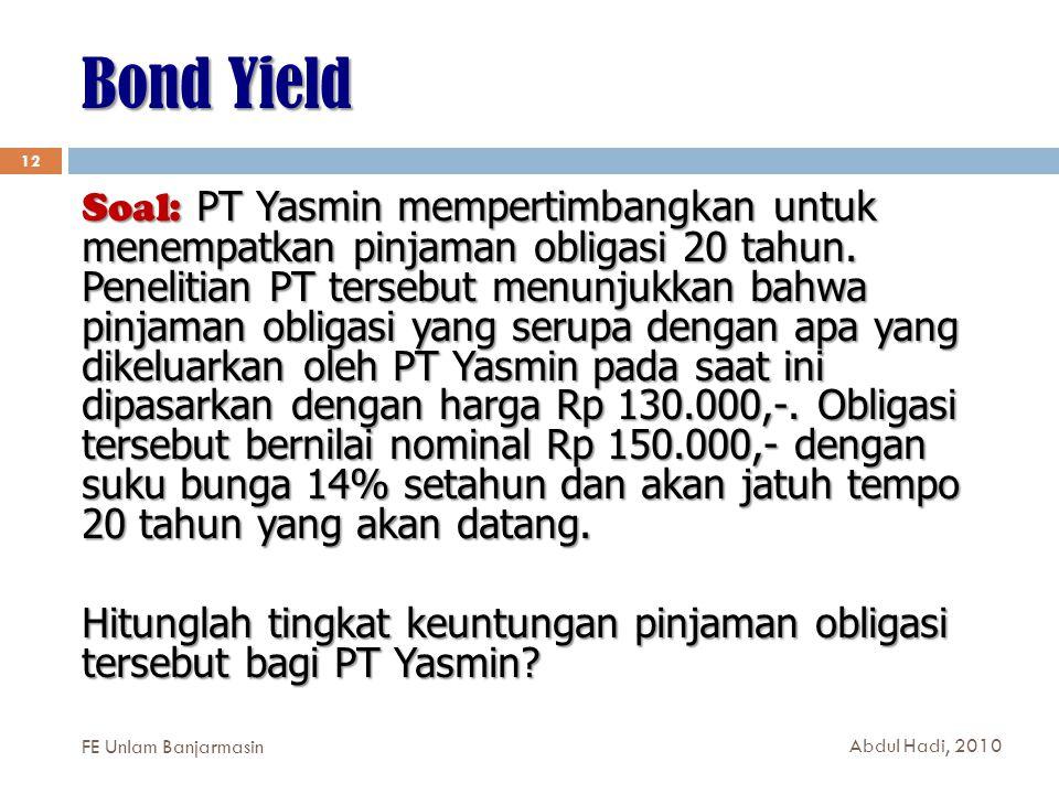 Bond Yield FE Unlam Banjarmasin 12 Soal: PT Yasmin mempertimbangkan untuk menempatkan pinjaman obligasi 20 tahun.