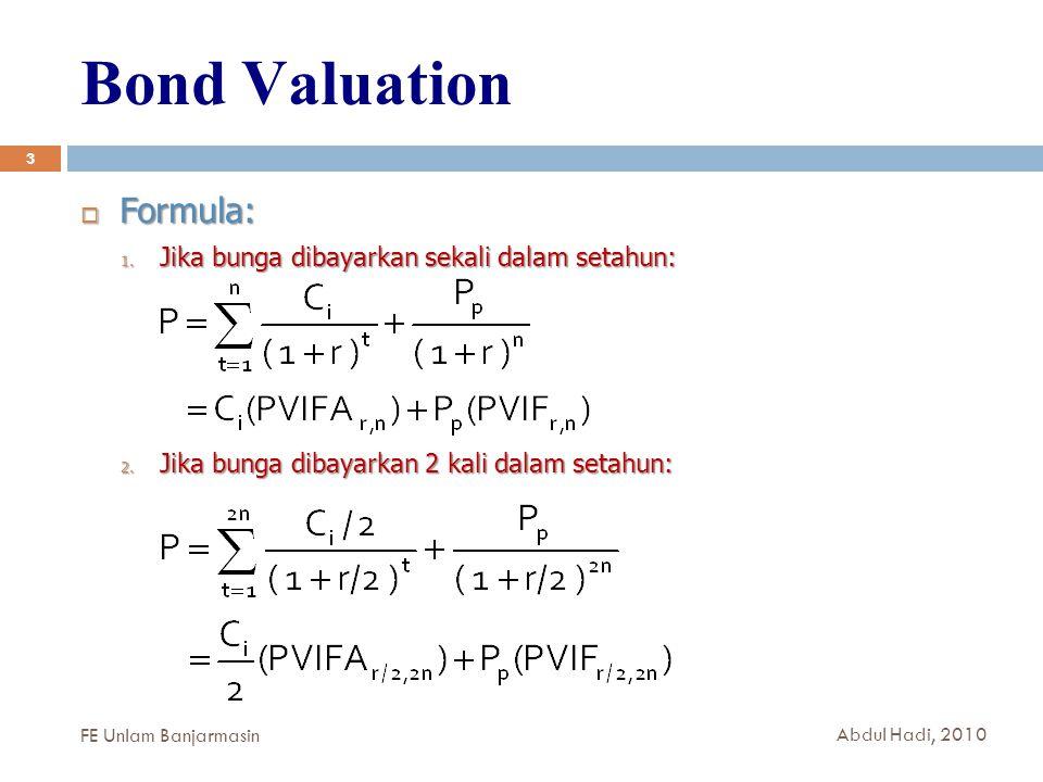 Bond Valuation 3  Formula: 1.Jika bunga dibayarkan sekali dalam setahun: 2.