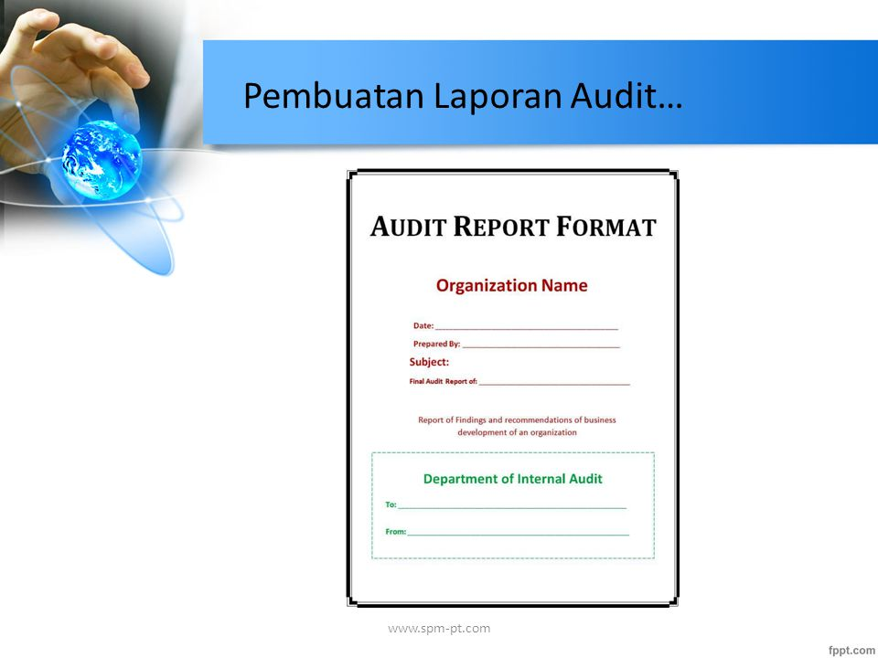 Laporan Audit berisi: Lingkup dan tujuan audit Jadwal pelaksanaan audit.