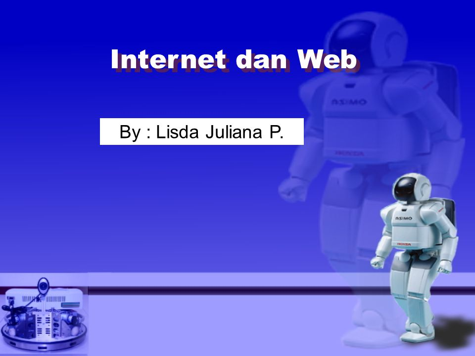 Internet dan Web By : Lisda Juliana P.