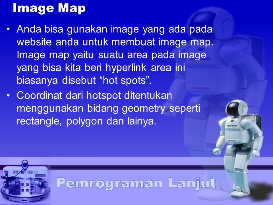 Image Map Anda bisa gunakan image yang ada pada website anda untuk membuat image map.