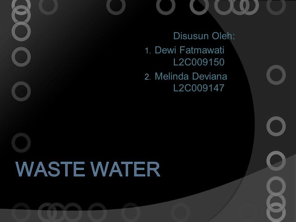 Pengertian Air Limbah Air limbah atau air buangan adalah sisa air yang dibuang yang berasal dari rumah tangga, industri maupun tempat- tempat umum lainnya, dan pada umumnya mengandung bahan-bahan atau zat-zat yang dapat membahayakan bagi kesehatan manusia serta menggangu lingkungan hidup.