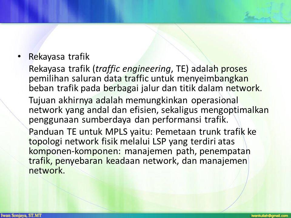Rekayasa trafik Rekayasa trafik (traffic engineering, TE) adalah proses pemilihan saluran data traffic untuk menyeimbangkan beban trafik pada berbagai