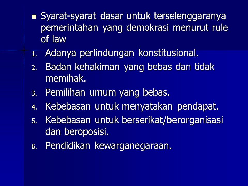 Pelaksanaan Rule of Law di Indonesia harus mempertimbangkan : 1.