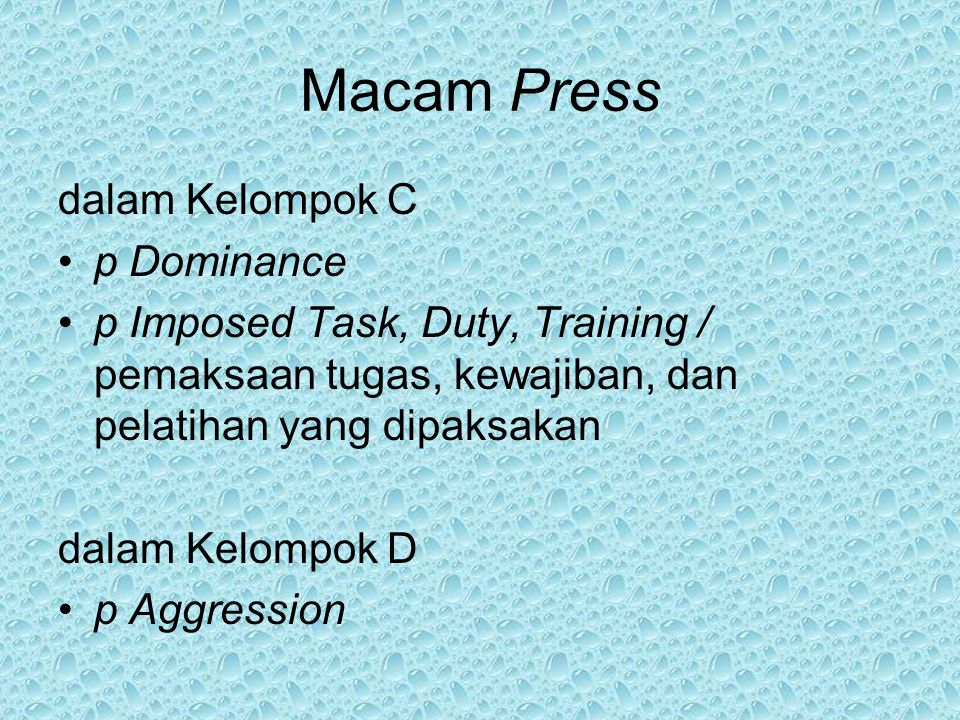 Macam Press dalam Kelompok C p Dominance p Imposed Task, Duty, Training / pemaksaan tugas, kewajiban, dan pelatihan yang dipaksakan dalam Kelompok D p