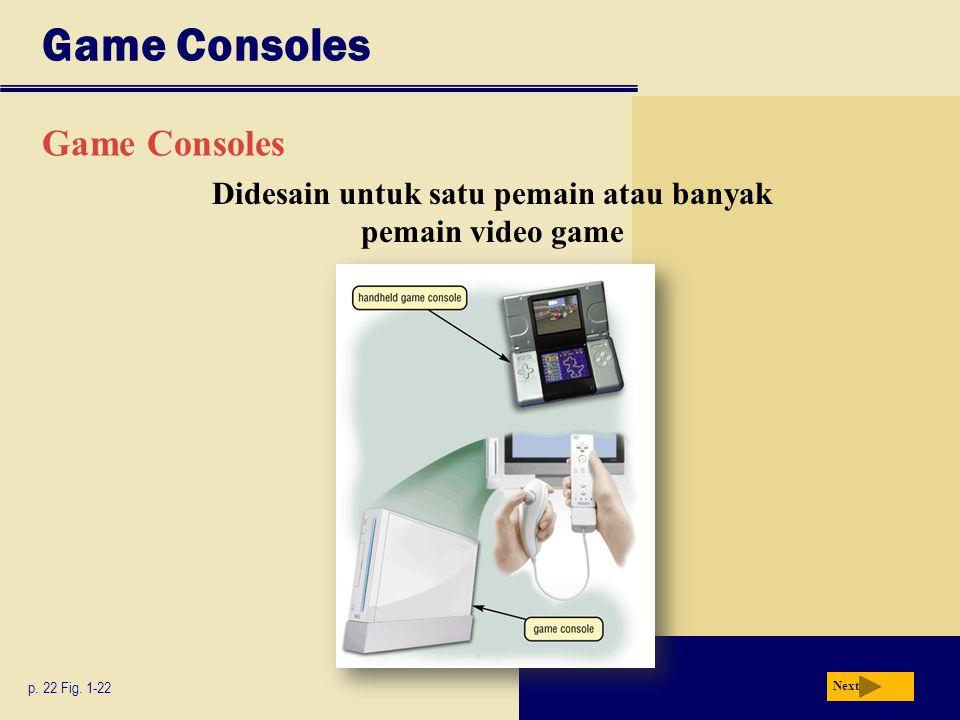 Game Consoles p. 22 Fig. 1-22 Next Didesain untuk satu pemain atau banyak pemain video game