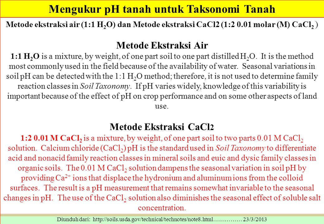Diunduh dari: http://soils.usda.gov/technical/technotes/note8.html…………… 23/3/2013 Metode ekstraksi air (1:1 H 2 O) dan Metode ekstraksi CaCl2 (1:2 0.0