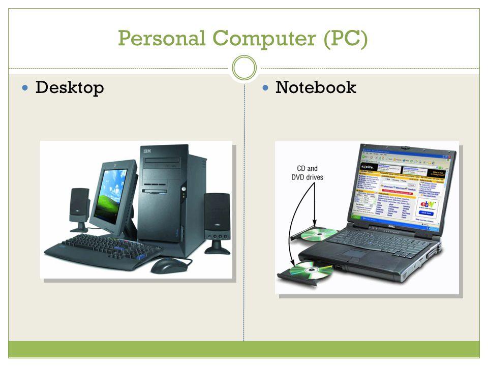 Personal Computer (PC) Desktop Notebook