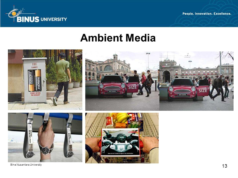 Bina Nusantara University 13 Ambient Media