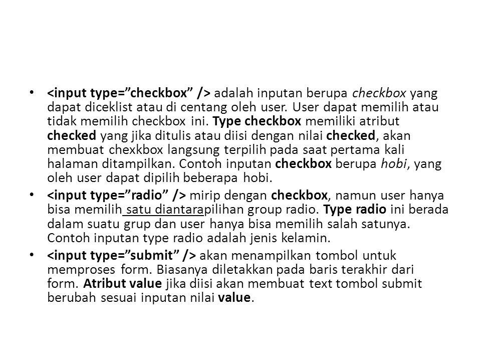 adalah inputan berupa checkbox yang dapat diceklist atau di centang oleh user.