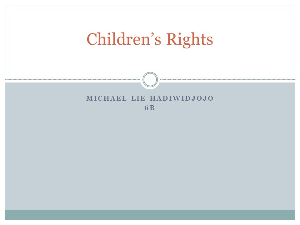 MICHAEL LIE HADIWIDJOJO 6B Children's Rights