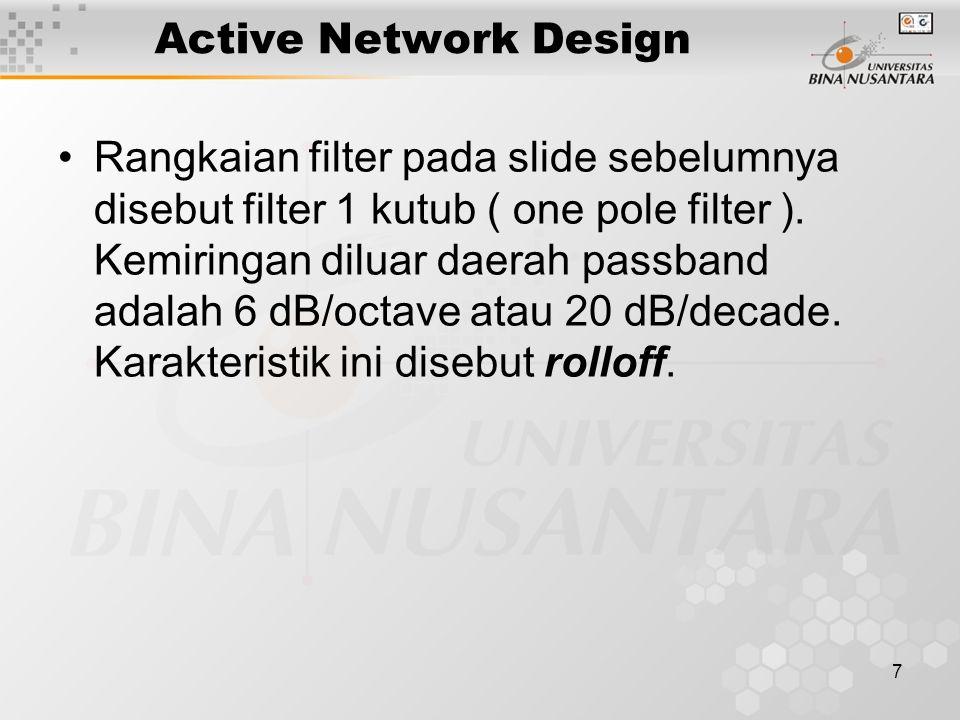 18 ACTIVE FILTER Higher Order Butterworth Filter Order dari filter menyatakan jumlah pole.