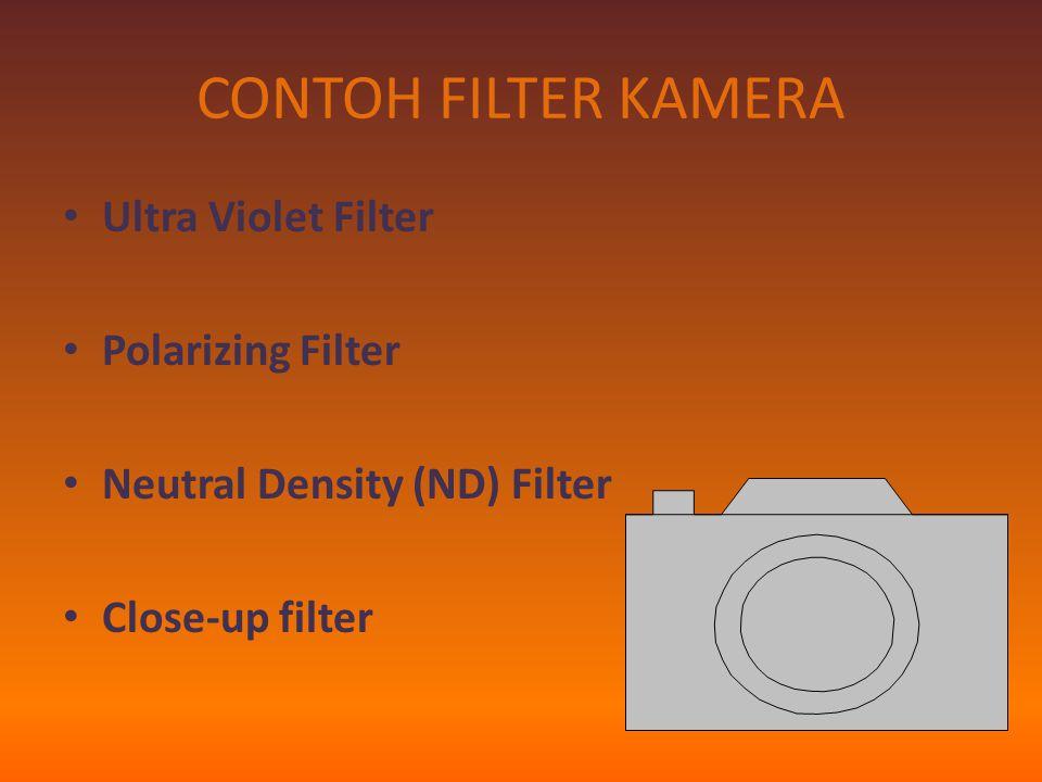 PENGERTIAN Filter kamera adalah salah satu asesoris kamera yang dipasang pada bagian depan lensa.