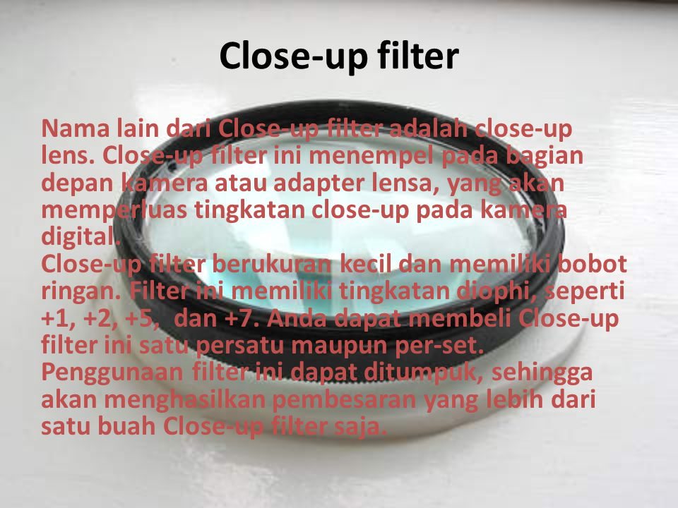 Neutral Density (ND) Filter ND filter pada kamera anda, akan menghilangkan kadar keterangan yang berlebihan.