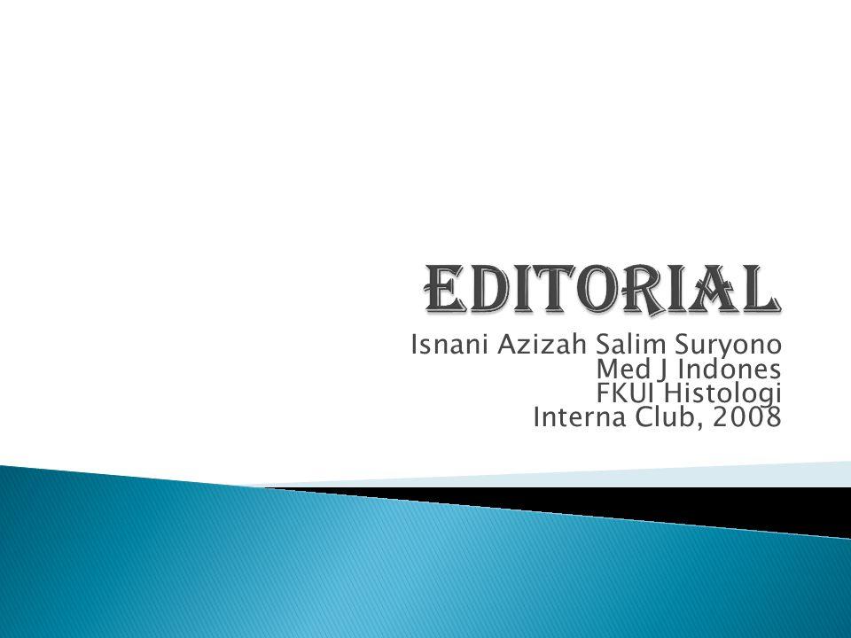 Isnani Azizah Salim Suryono Med J Indones FKUI Histologi Interna Club, 2008