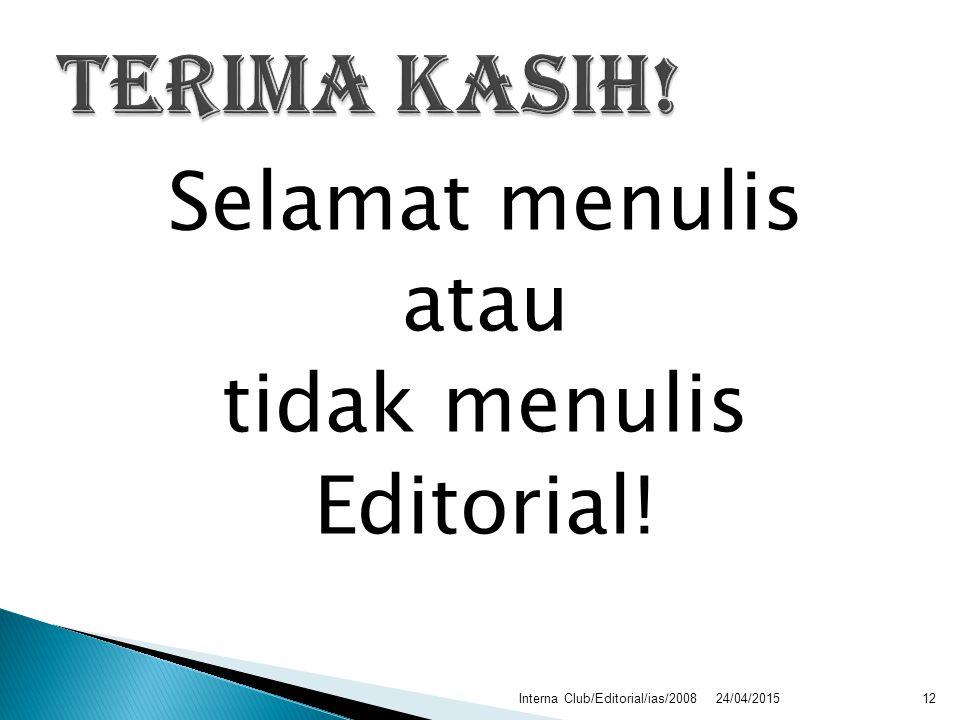 Selamat menulis atau tidak menulis Editorial! 24/04/2015Interna Club/Editorial/ias/200812